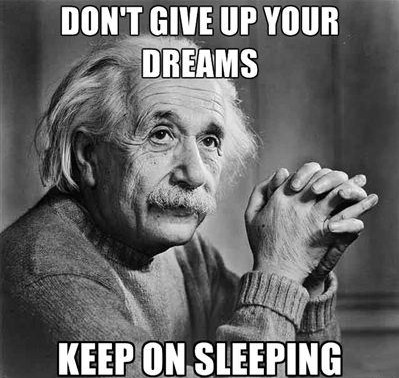don't give up your dreams keep sleeping